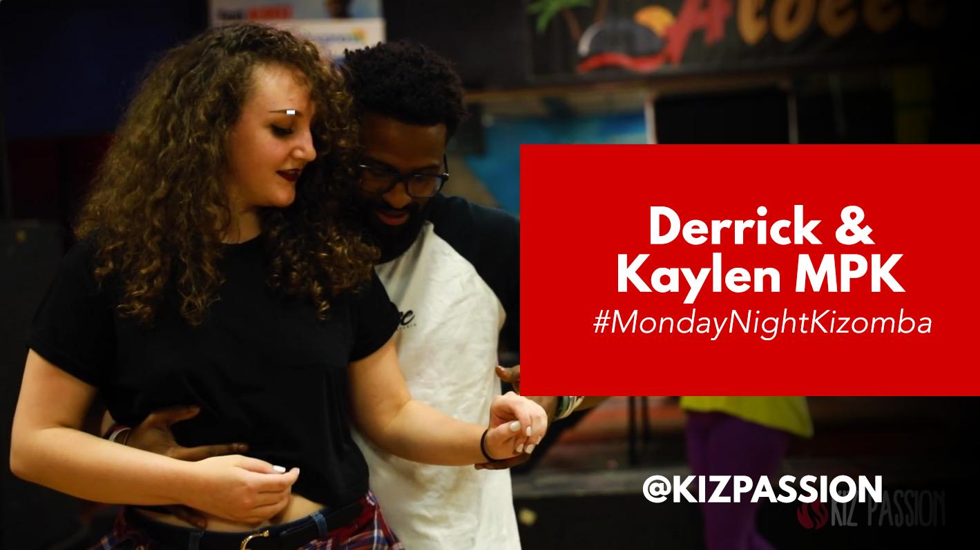 Kaylen & Derrick MPK Demo from #MondayNightKizomba Social